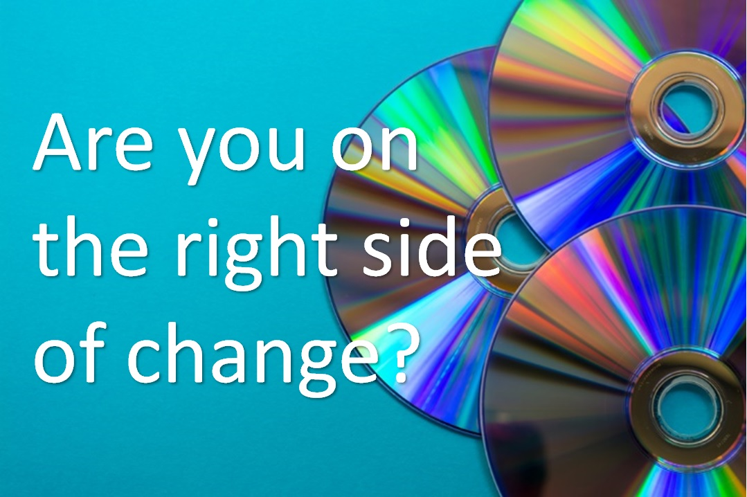 Are you on the right side of change?